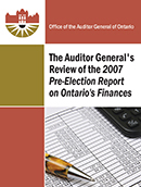 The Auditor General's Review of the 2007 Pre-Election Report on Ontario's Finances