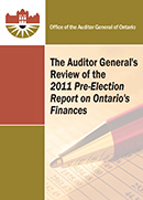 The Auditor General's Review of the 2011 Pre-Election Report on Ontario's Finances